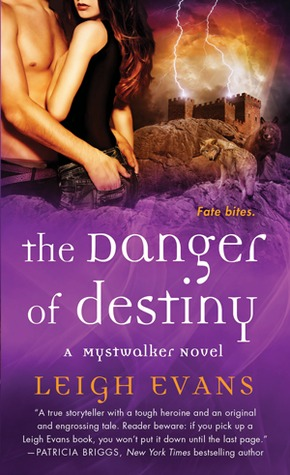 The Danger of Destiny (Mystwalker, #4)