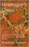 Heidegger's Ghost: Applications of Existential Philosophy as a Therapeutic Model