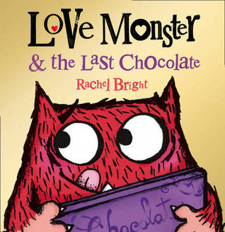 Love Monster and the Last Chocolate (Love Monster, #3)