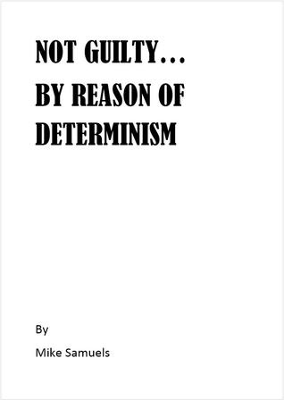not-guilty-by-reason-of-determinism