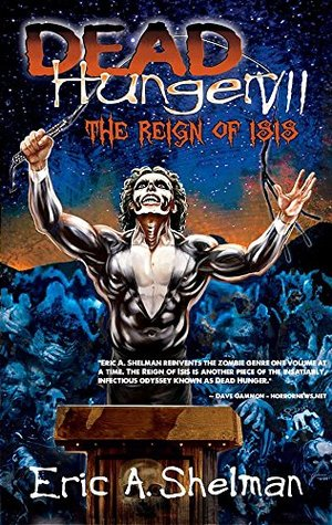 Dead Hunger VII: The Reign Of Isis