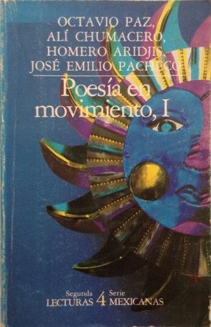 Poesía en movimiento (México 1915-1966), (Tomo I)