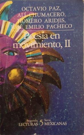 Poesía en movimiento (México 1915-1966), (Tomo II)