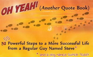 Oh Yeah! (Another Quote Book) (The Motivational Firewood Chronicles)
