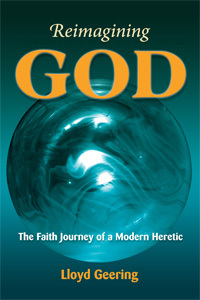 Reimagining God: The Faith Journey of a Modern Heretic