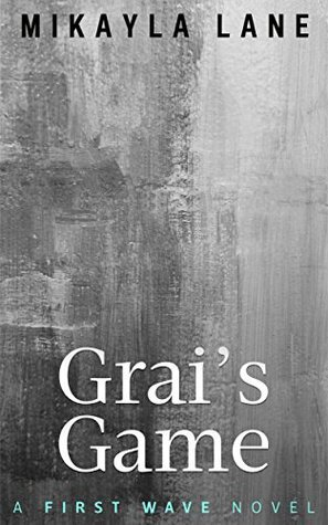 Grai's Game (First Wave, #4)