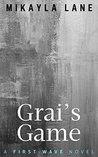 Grai's Game by Mikayla Lane
