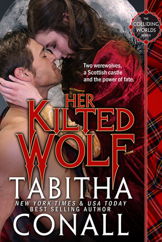 Her Kilted Wolf (Colliding Worlds, #1)