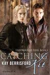 Catching Kit (Underground Elves, #1)