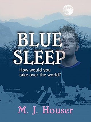 Blue Sleep: How would you take over the world?