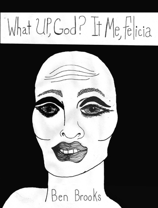 What's Up, God? It's Me, Felicia. Part Male