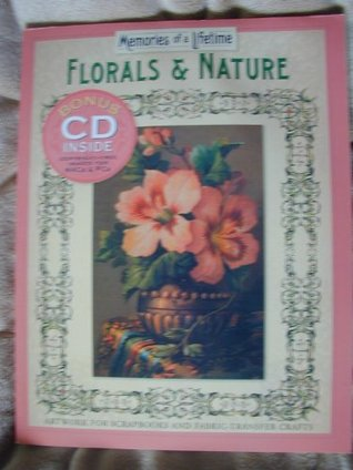 Florals & Nature, Memories of a Lifetime, Artwork for Scrapbooks and Fabric-Tran