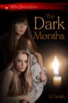 The Dark Months