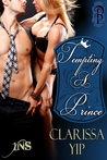 Tempting A Prince by Clarissa Yip