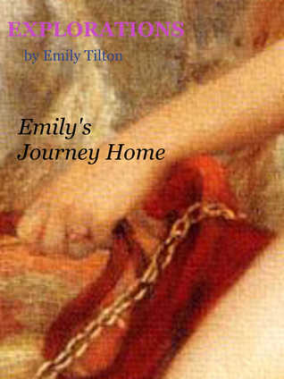 Explorations: Emily's Journey Home (Explorations, #37)