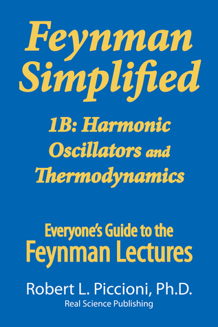 Feynman Lectures Simplified 1B: Harmonic Oscillators, Thermodynamics