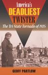 America's Deadliest Twister: The Tri-State Tornado of 1925