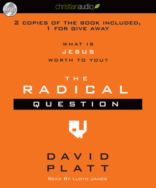 Ebook The Radical Question: What is Jesus Worth To You? by David Platt DOC!