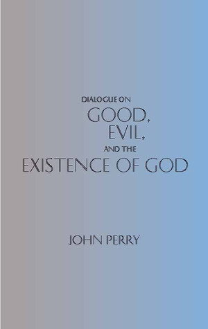 dialogue-on-good-evil-and-the-existence-of-god