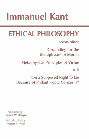 Ethical Philosophy: Grounding for the Metaphysics of Morals/Metaphysical Principles of Virtue/On a Supposed Right to Lie Because of Philanthropic Concerns