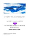 Living the Miracle Consciousness: Attaining the Kingdom of Greatest Eternal Good!