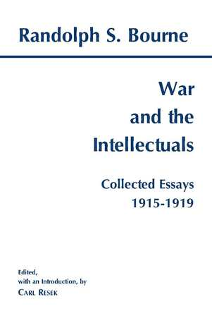 War and the Intellectuals: Collected Essays, 1915-1919