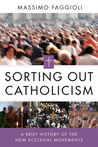 Sorting Out Catholicism: A Brief History of the New Ecclesial Movements