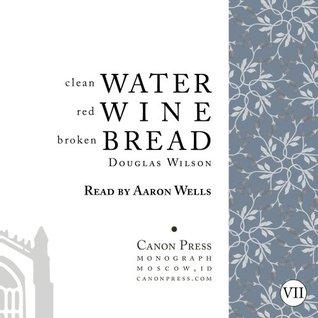 Clean Water, Red Wine, Broken Bread AudioBook