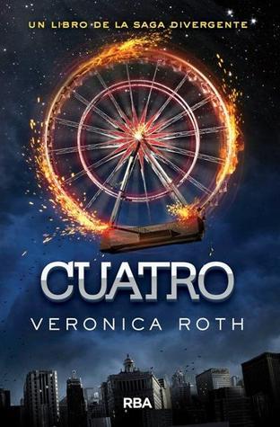 Cuatro (Divergente, #0.5) par Veronica Roth