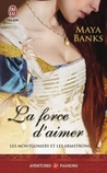 La force d'aimer by Maya Banks