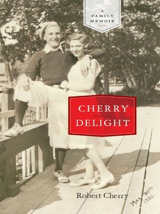 Cherry Delight: A Family Memoir