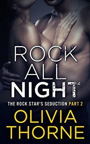 Rock All Night (The Rock Star's Seduction, #2)
