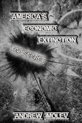 America's Economic Extinction: The Scariest Non-Fiction Book You Will Ever Read