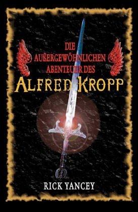 Ebook Die aussergewöhnlichen Abenteuer des Alfred Kropp by Rick Yancey read!
