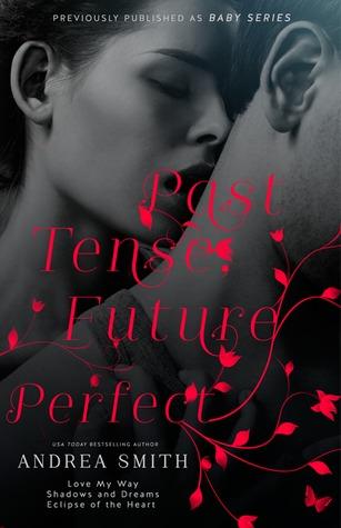 Past Tense Future Perfect by Andrea  Smith