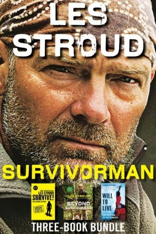 Survivorman Three-Book Bundle: Will to Live, Survive! The Ultimate Edition, and Beyond Survivorman