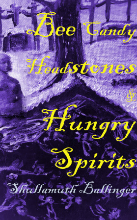 Bee Candy Headstones and Hungry Spirits