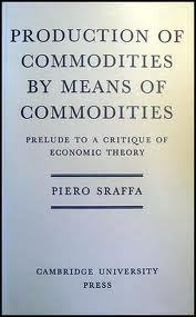 Production of Commodities by Means of Commodities: Prelude to a Critique of Economic Theory
