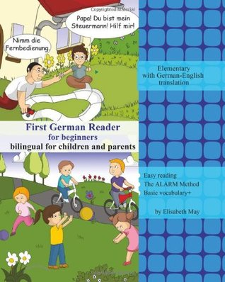 First German Reader for Beginners Bilingual for Children and Parents: Elementary with German-English translation