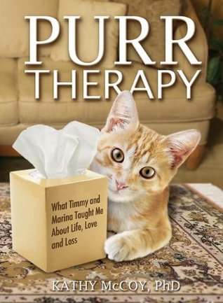 Purr Therapy: What Timmy and Marina Taught Me about Love, Life, and Loss