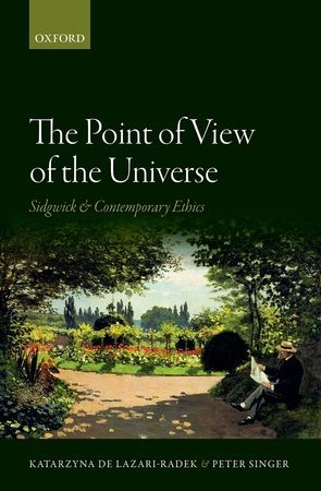 The Point of View of the Universe: Sidgwick and Contemporary Ethics