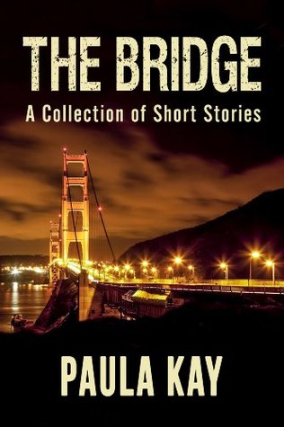 The Bridge: A Collection of Short Stories