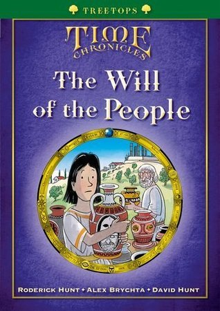 The Will of the People (Oxford Reading Tree: Treetops Time Chronicles Level 12 +)