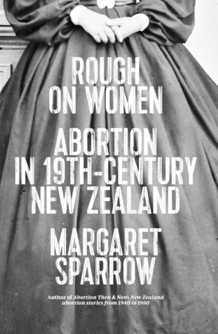 Rough on Women: Abortion in 19th-Century New Zealand