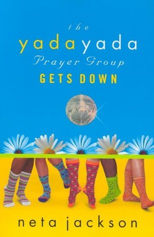 The Yada Yada Prayer Group Gets Down (The Yada Yada Prayer Group #2)