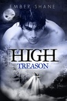 Of High Treason by Ember Shane