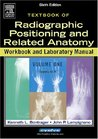 Radiographic Positioning and Related Anatomy Workbook and Laboratory Manual: Volume 2