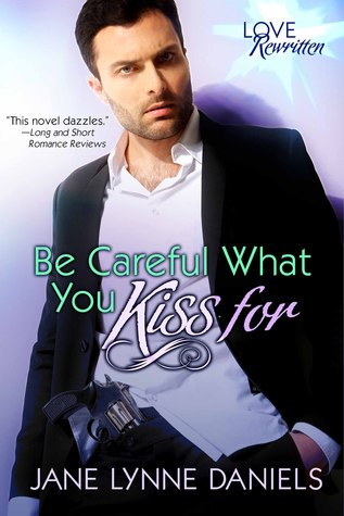 Be Careful What You Kiss For by Jane Lynne Daniels