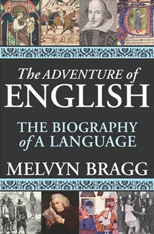 the-adventure-of-english-the-biography-of-a-language
