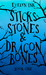 Sticks, Stones, and Dragon ...